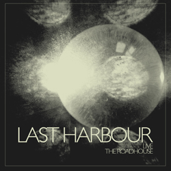 Last Harbour - Live - The Roadhouse, Manchester